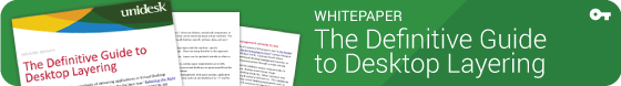 Whitepaper: The Definitive Guide to Desktop Layering