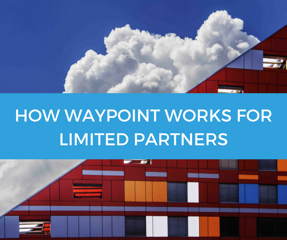 How Waypoint Works for Limited Partners