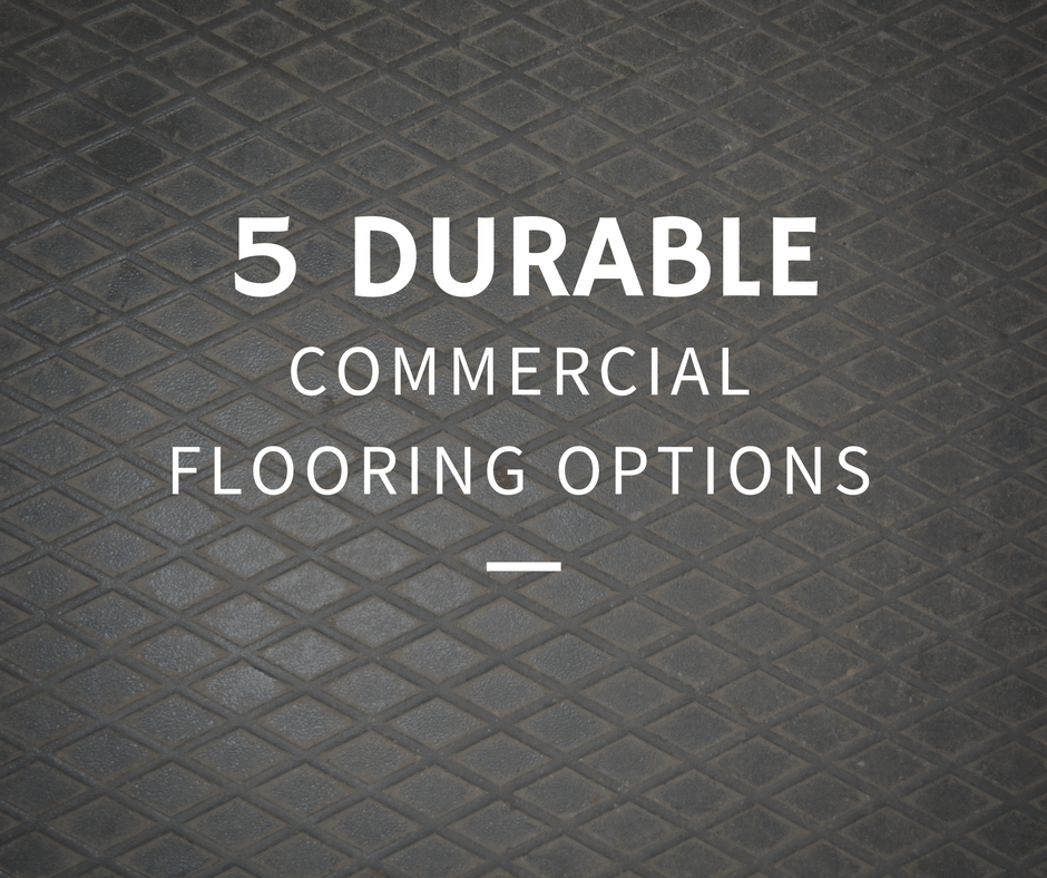 the 5 most durable commercial flooring options for high. Black Bedroom Furniture Sets. Home Design Ideas