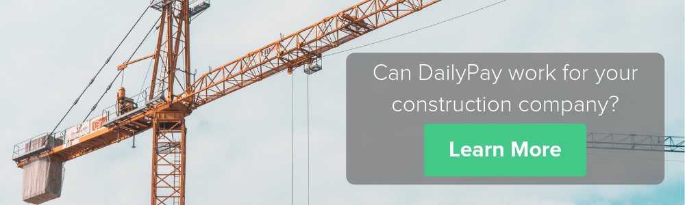 Learn how DailyPay can help a construction company reduce its employee turnover.