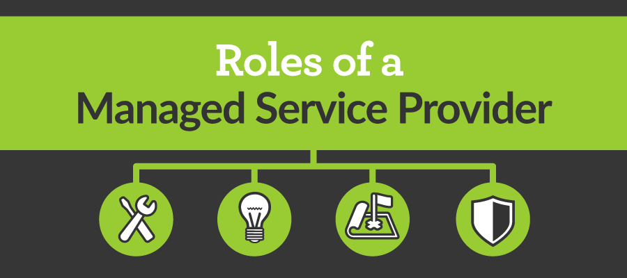 Roles of a Managed Service Provider