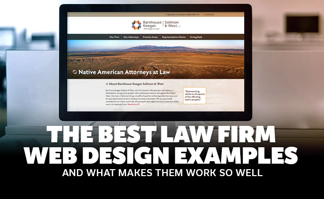 The Best Law Firm Web Design Examples And What Makes Them Work So Well