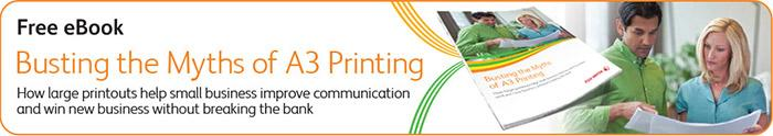 Download our eBook, Busting the Myths of A3 Printing
