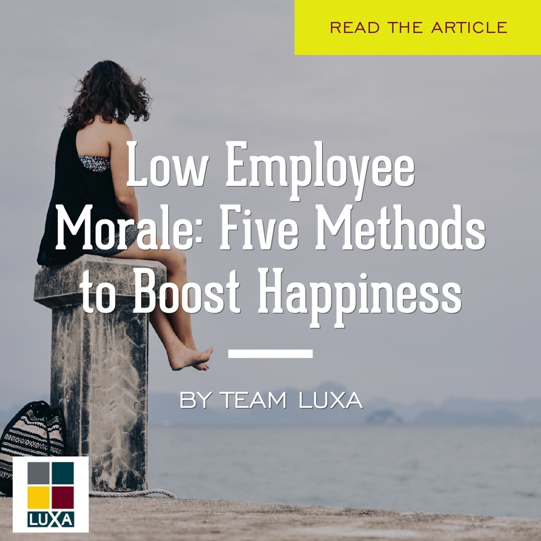 low employee morale five methods to boost happiness