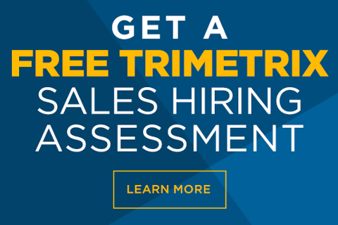 Get a FREE TriMetrix Sales Hiring Assessment