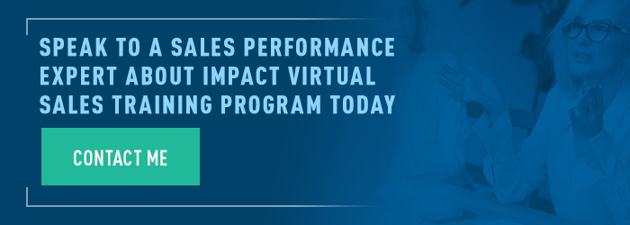 SPEAK TO A SALES PERFORMANCE EXPERT ABOUT IMPACT VIRTUAL SALES TRAINING PROGRAM TODAY