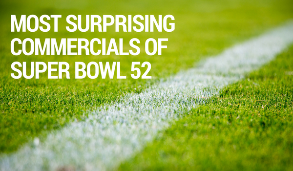 Most Surprising Commercials of Super Bowl 52