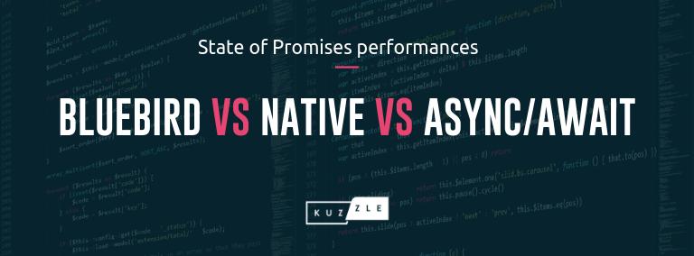 Bluebird vs Native vs Async/Await - State of Promises performances in 2019