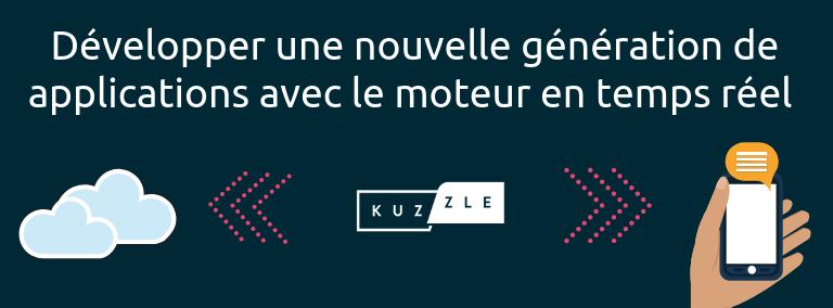 Développer une nouvelle génération d'applications avec le moteur en temps réel Kuzzle