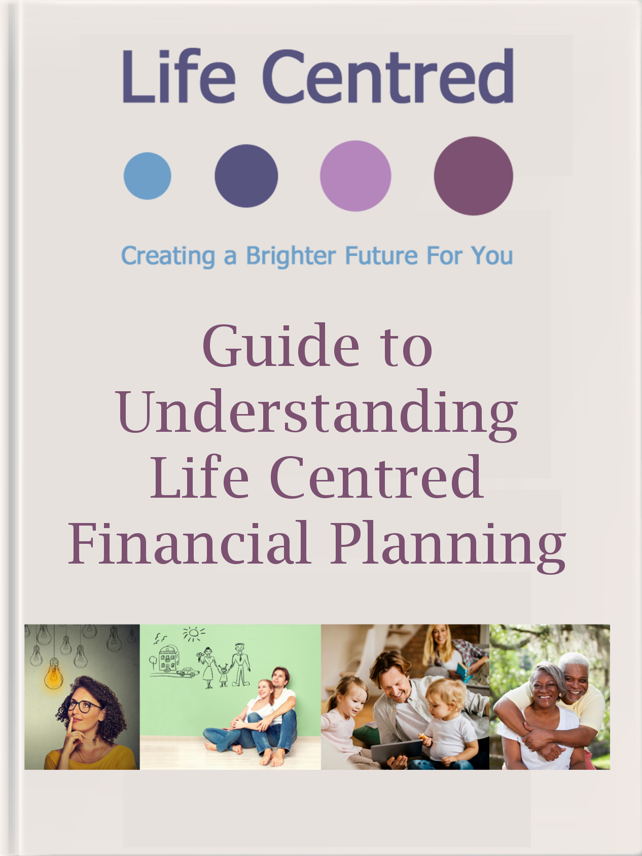 Download our Understanding Life Centred Financial Planning Guide