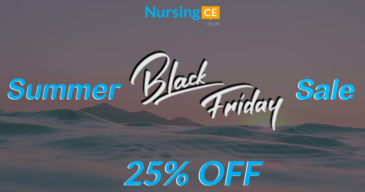 Our Summer Black Friday Sale is Here |Enjoy 25% OFF Your Nursing CEs