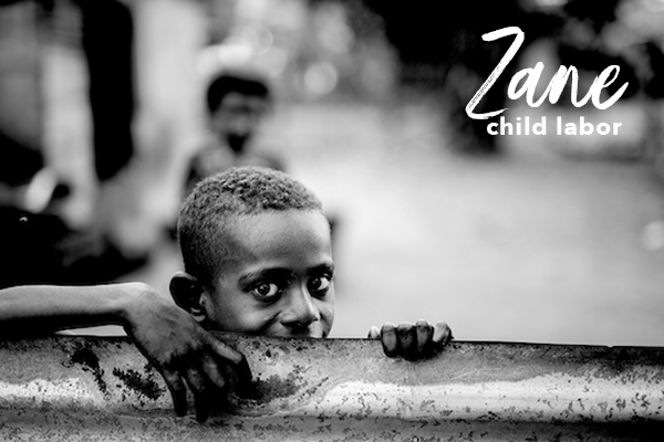 Zane - Child Labor