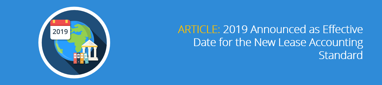 2019 Announced as Effective Date for the New Lease Accounting Standard