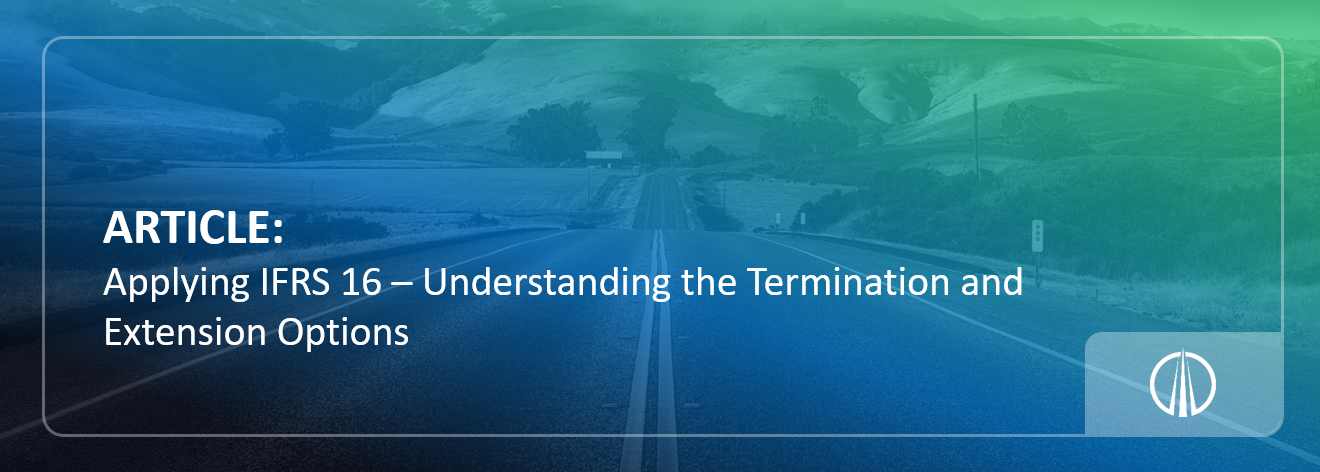 Applying IFRS 16 – Understanding the Termination and Extension Options