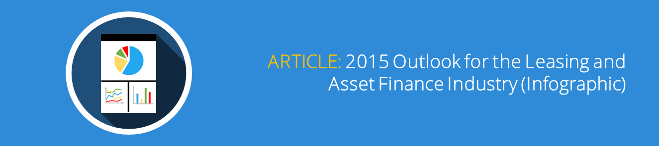 2015 Outlook for the Leasing and Asset Finance Industry (Infographic)