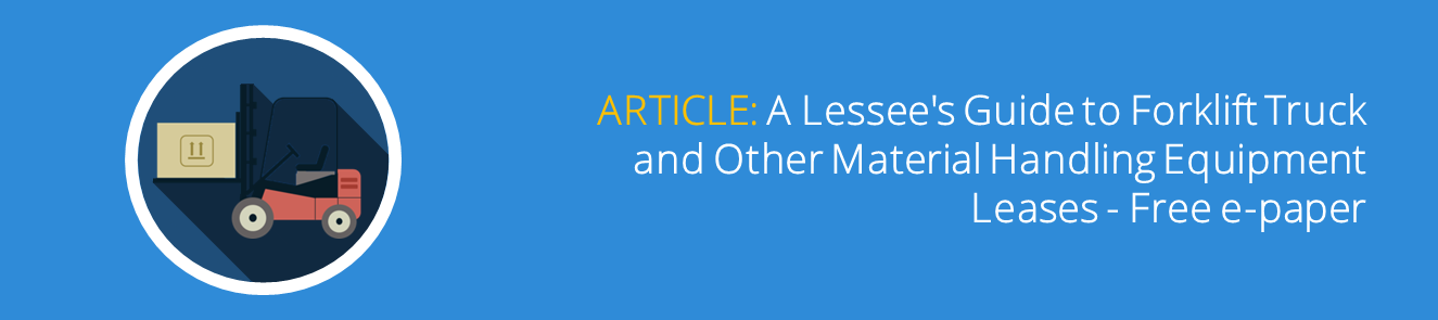 A Lessee's Guide to Forklift Truck and Other Material Handling Equipment Leases - Free e-paper