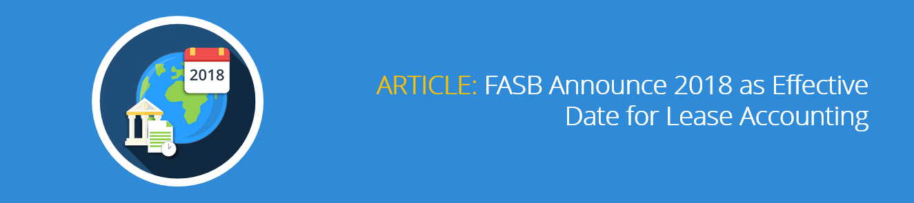 FASB Announce 2018 as Effective Date for Lease Accounting