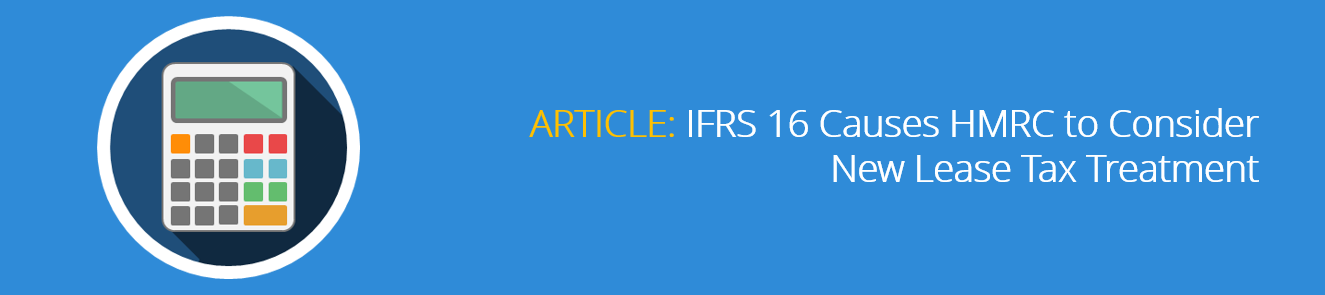 IFRS_16_Causes_HMRC_to_Consider_New_Lease_Tax_Treatment.png
