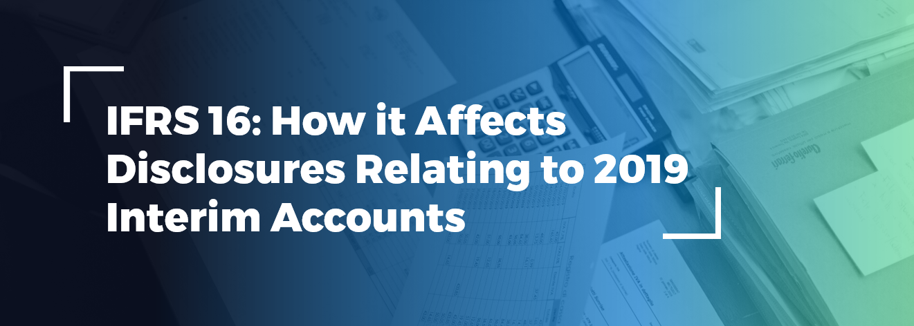 ifrs_16_how_it_affects_disclosures_relating_to_2019_interim_accounts