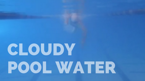 What Causes Cloudy Pool Water?