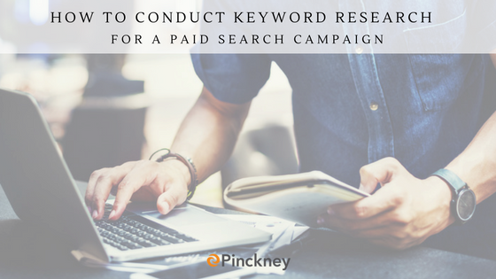 Pinckney_Marketing_-_Charlotte_NC_-_How_to_Conduct_Keyword_Research_for_a_Paid_Search_Campaign.png