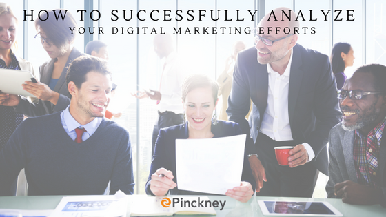 Pinckney_Marketing_-_Charlotte_NC_-_How_to_Successfully_Analyze_your_Digital_Marketing_Efforts.png