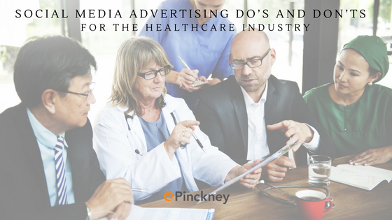 Pinckney_Marketing_-_Charlotte_NC_-_Social_Media_Advertising_Dos_and_Donts_for_the_Healthcare_Industry.png