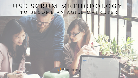 Pinckney_Marketing_-_Charlotte_NC_-_Use_Scrum_Methodology_to_Become_an_Agile_Marketer.png