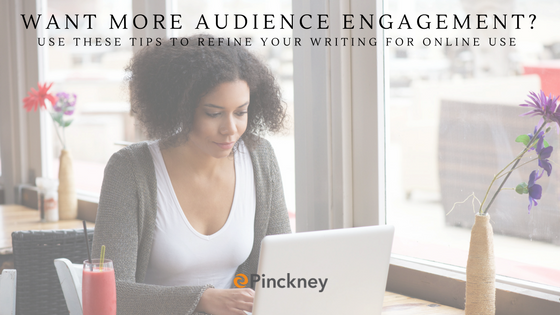 Pinckney_Marketing_-_Charlotte_NC_-_Want_more_Audience_Engagement-_Use_these_Tips_to_Refine_your_Writing_for_Online_Use.png