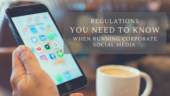 Regulations You Need to Know When Running Corporate Social Media Pinckney Marketing Charlotte NC.png