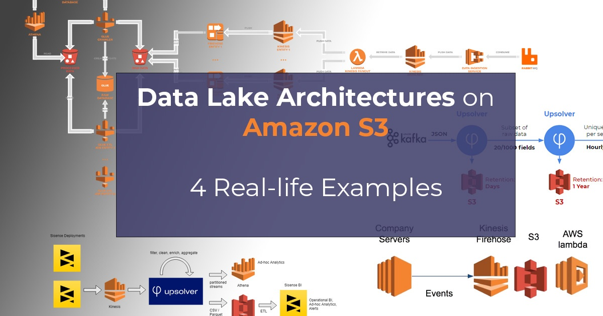4 Examples of Data Lake Architectures on Amazon S3