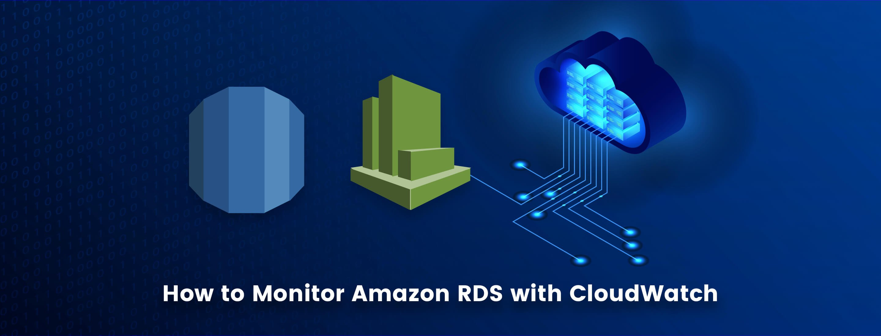 How to Monitor Amazon RDS with CloudWatch