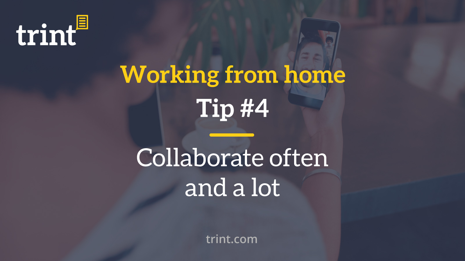 Trint WFH Tip 4 Collaborate often and a lot