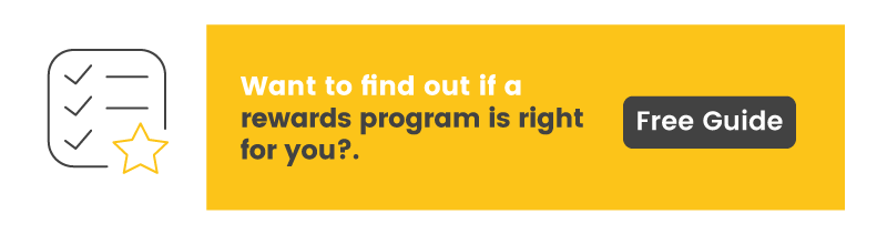 Rewards program cal help you crowdsource but you'll want to make sure you get the one that's right for you.