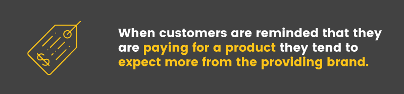 When brands generate recurring revenues from their customers they are more obligated to meet that customer's needs