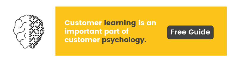 Customer learning is an important part of customer psychology. Learn more about it in our free guide