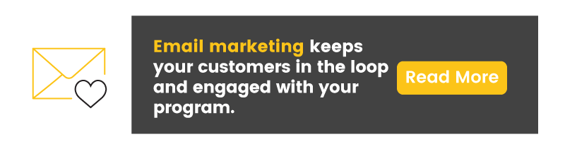 Email marketing is a great way to communicate the changes to your rewards or loyalty program