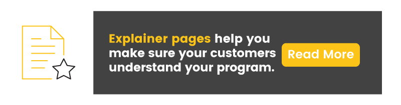 Explainer pages help you make sure your customers understand your program