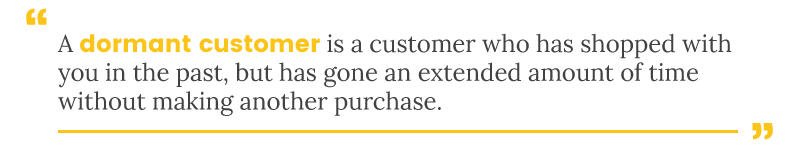 customer engagement dormant customer definition