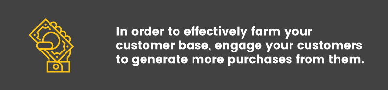 repeat business effectively farm customers