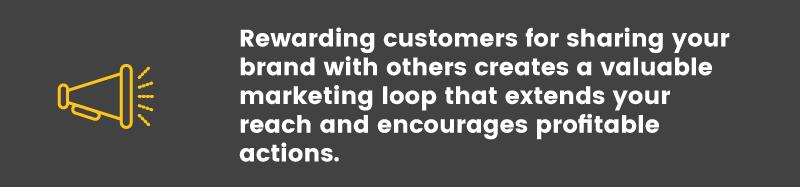 increase customer lifetime value reward for sharing