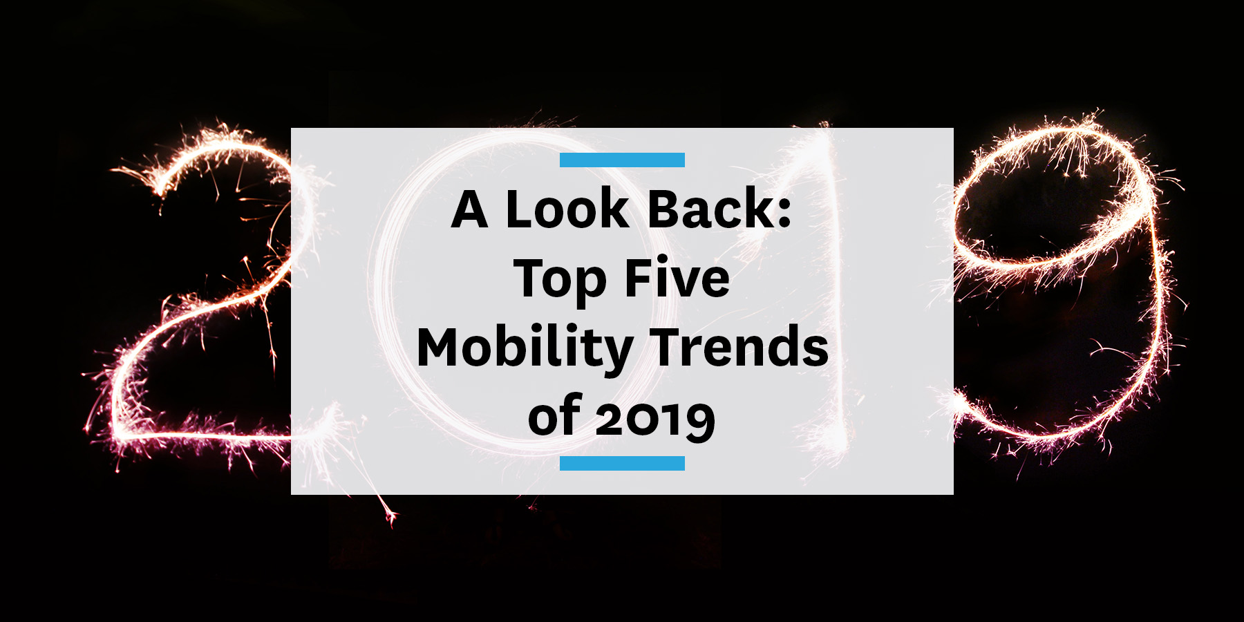 Top 5 Mobility Trends of 2019