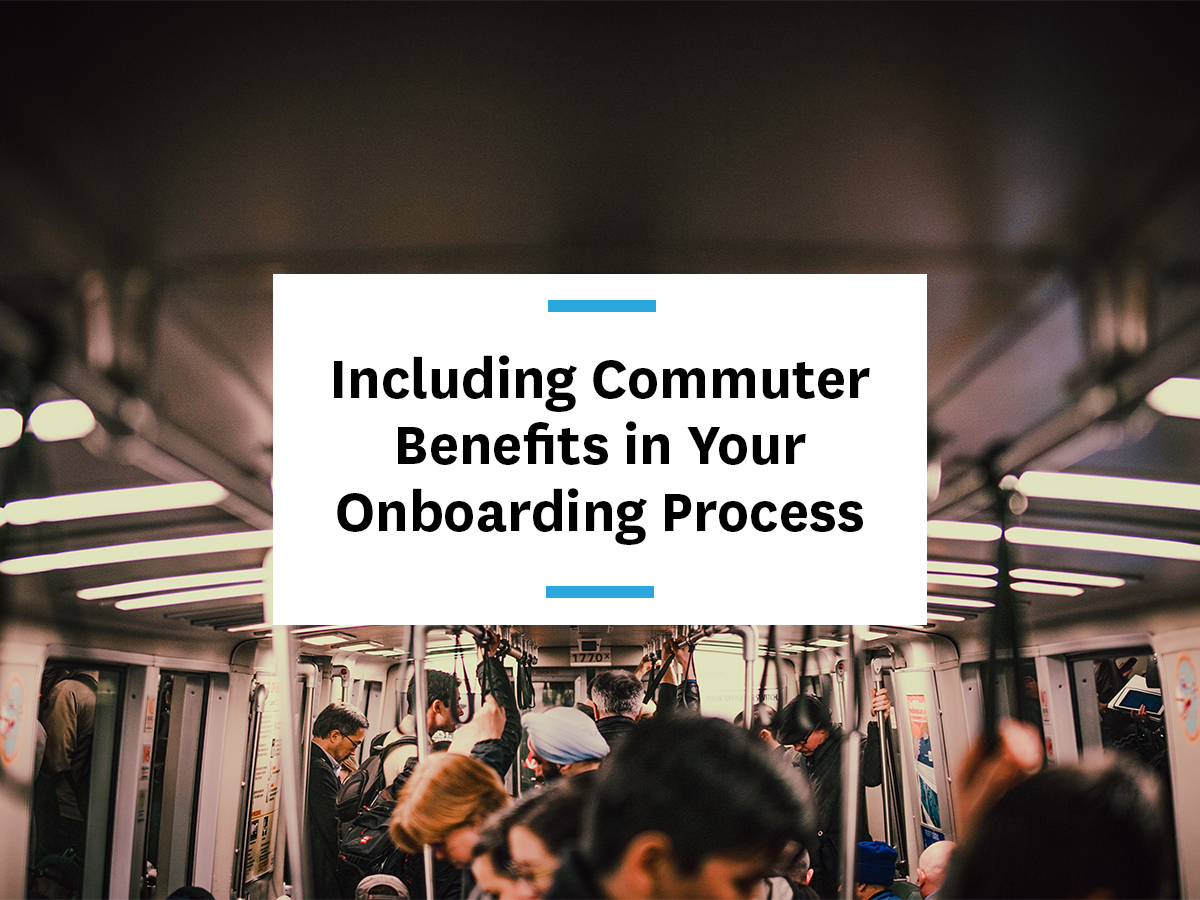 including commuter benefits in your onboarding educate employees about commute options save money