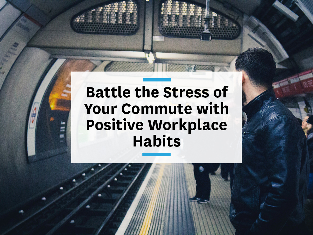 How to battle the stress of commutes with office tips and breaks