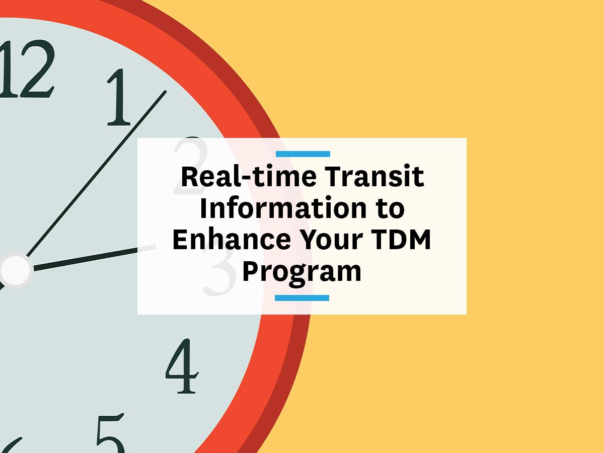 Real-time transit information improving transportation demand management (TDM) programs