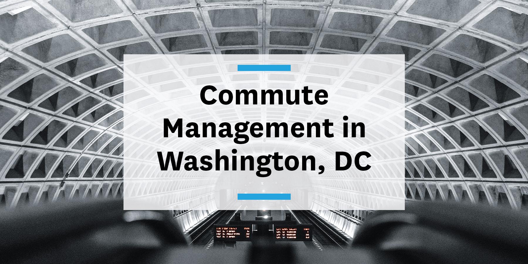 Building a commute management program in Washington DC