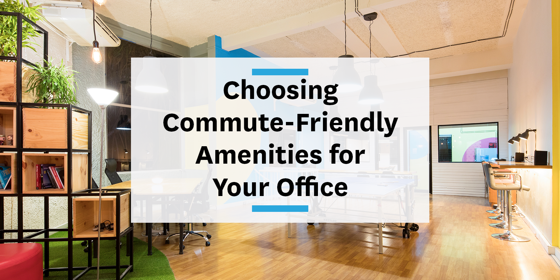 Choosing commute-friendly office amenities to enhance your commute management strategy
