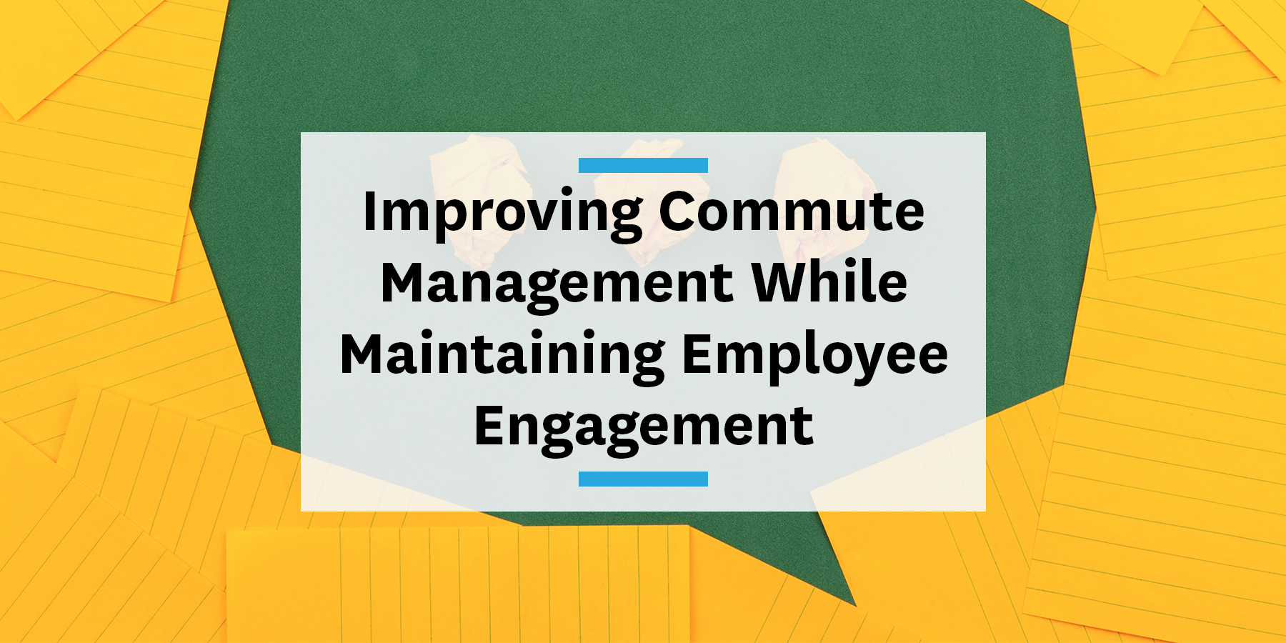 Transitblog: Improve your commute management solutions while maintaining employee engagement