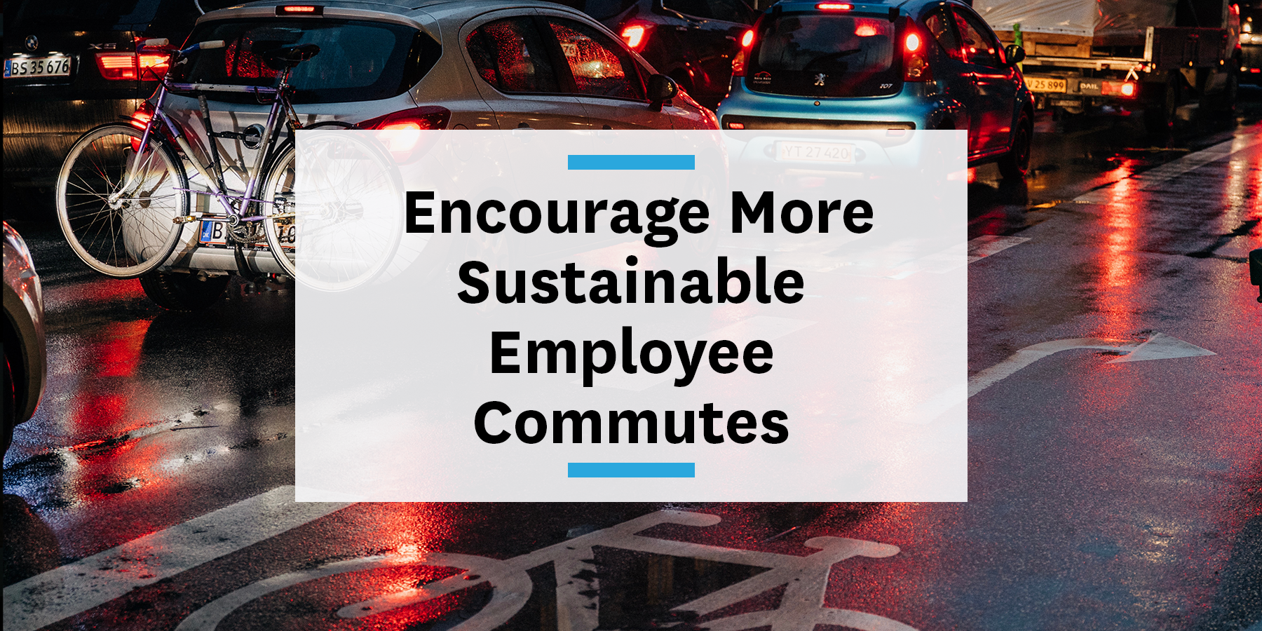 Encourage sustainable employee commutes as executive and HR teams