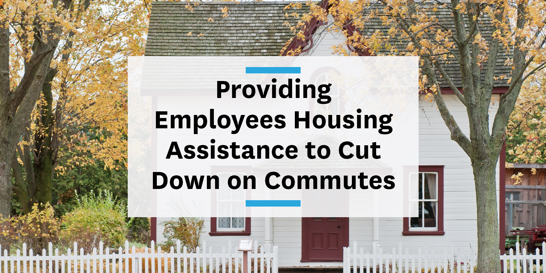 Housing assistance and commuter benefits to help employees